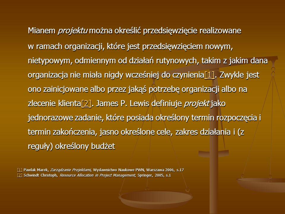Mianem projektu można określić przedsięwzięcie realizowane w ramach organizacji, które jest przedsięwzięciem nowym, nietypowym, odmiennym od działań rutynowych, takim z jakim dana organizacja nie miała nigdy wcześniej do czynienia[1]. Zwykle jest ono zainicjowane albo przez jakąś potrzebę organizacji albo na zlecenie klienta[2]. James P. Lewis definiuje projekt jako jednorazowe zadanie, które posiada określony termin rozpoczęcia i termin zakończenia, jasno określone cele, zakres działania i (z reguły) określony budżet